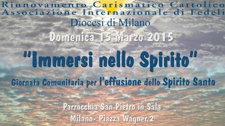Giornata per l'effusione dello Spirito Santo a Milano – Dom 15 Marzo 2015